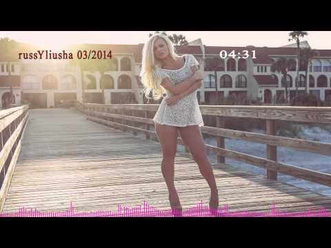 ♫♥ Russian Club Music 2014 March p1 ♥♫ P1
