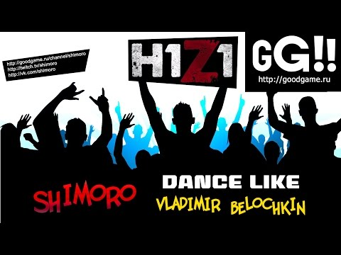 SHIMORO - Dance Like Vladimir Belochkin[H1Z1 Music Video]