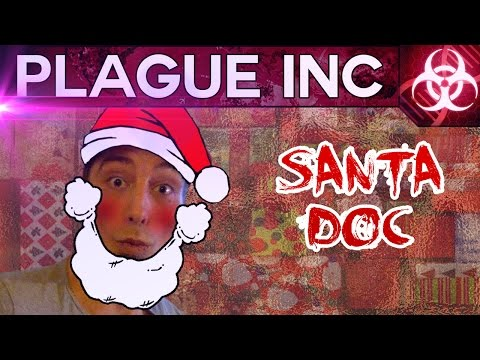 GERMANS HAVE NO HUMOR! SANTA DOC SAVES THE DAY! - Plague Inc #12 | Docm77