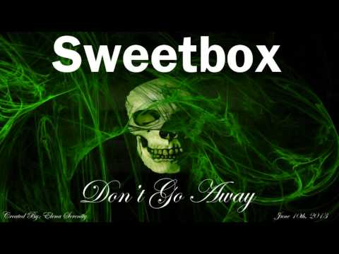 Sweetbox - Don't Go Away